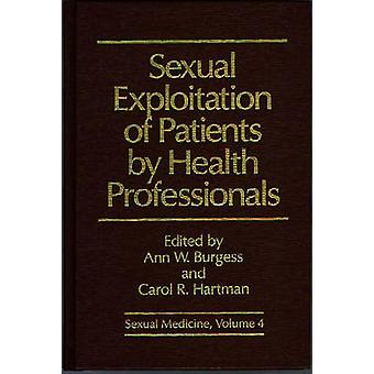 Sexual Exploitation of Patients by Health Professionals by Burgess