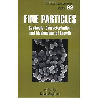 Feine Partikel Synthese Charakterisierung und Mechanismen des Wachstums von & Tadao Sugimoto