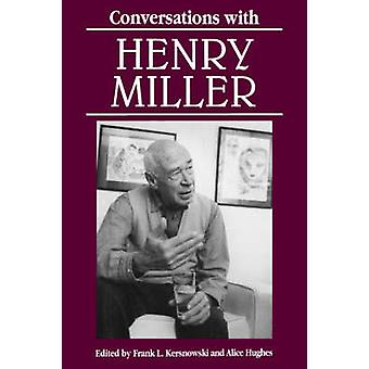 Conversations with Henry Miller by Miller & Henry