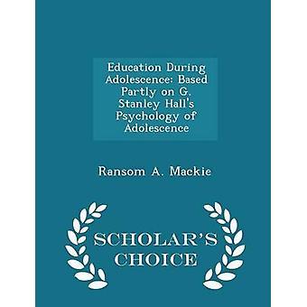 التعليم خلال فترة المراهقة استناداً إلى جزئيا زاي-ستانلي القاعات سيكولوجية المراهقة العلماء الطبعة اختيار مكي & فدية أ