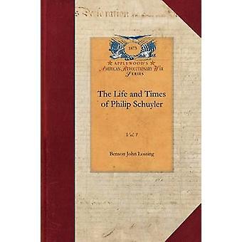 The Life and Times de Philip Schuyler par John Lossing & Benson