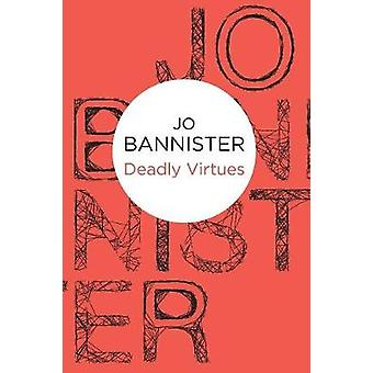 Deadly Virtues by Bannister & Jo