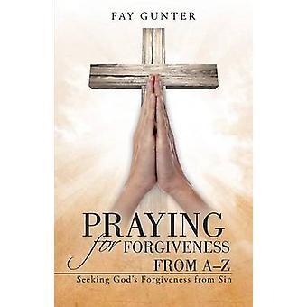 Bede om tilgivelse fra AZ søger Guds tilgivelse af synden af Gunter & Fay