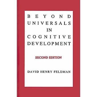 Beyond Universals in Cognitive Development by Feldman & David H.