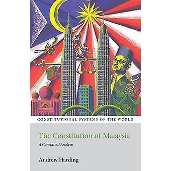 Constitution of Malaysia A Contextual Analysis by Harding & Andrew