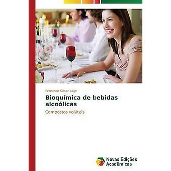 Bioqumica de bebidas alcolicas by Lage Fernando Csar