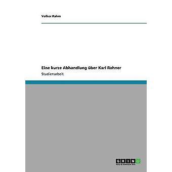 Eine Kurze Abhandlung Ber Karl Rahner von Rahm & Volker