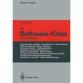 Die SoftwareKrise und ihre Macher by Weber & Herbert