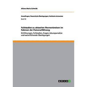 Fallstudien zu aktuellen Themenkreisen im Rahmen der Personalfhrung by Schmidt & Alfons Maria