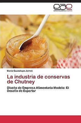 La Industria de Conservas de Chutney by Jornet Maria Guadalupe