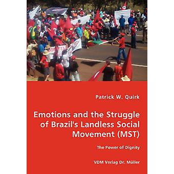 Emotions and the Struggle of Brazils Landless Social Movement MST by Quirk & Patrick W.