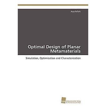 Optimal Design of Planar Metamaterials by Fallahi Arya