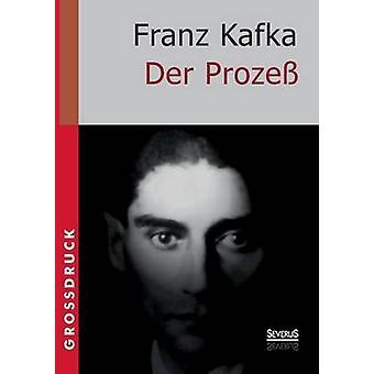Der Prozess. Grossdruck av Kafka & Franz