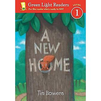 A New Home by Tim Bowers - 9780152048488 Book