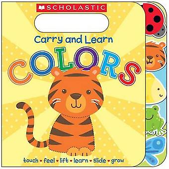 Carry and Learn Colors by Scholastic - Various - Sarah G Ward - 97805