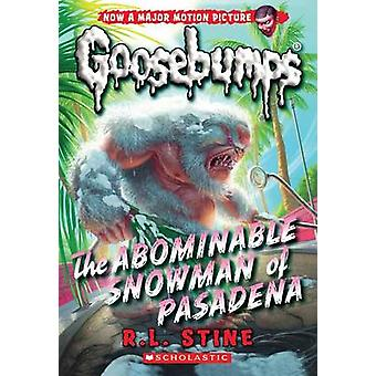 The Abominable Snowman of Pasadena (Classic Goosebumps #27) by R L St