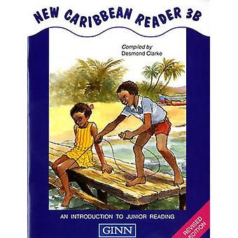 New Caribbean Reader - 3B (Revised edition) by Desmond Clarke - Hilary