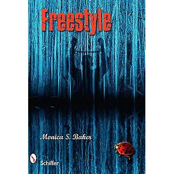 Freestyle by Monica S. Baker - 9780764335389 Book