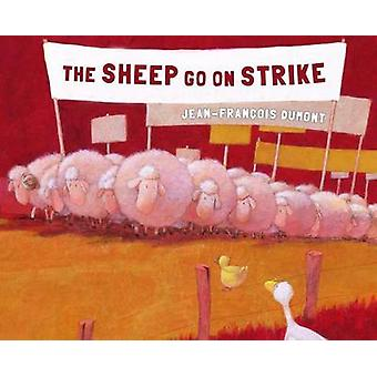 The Sheep Go on Strike by Jean-Franocois Dumont - 9780802854704 Book