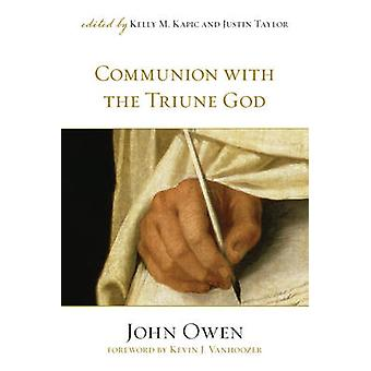 Communion with the Triune God by John Owen - Kelly M. Kapic - Justin