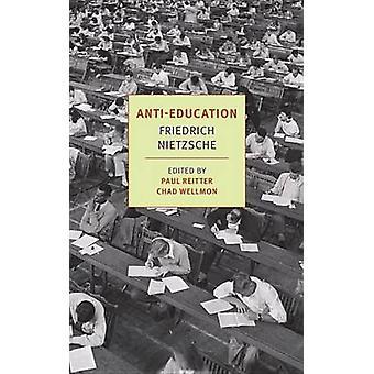 Anti-Education (Main) by Friederich Nietzsche - Damion Searls - Paul