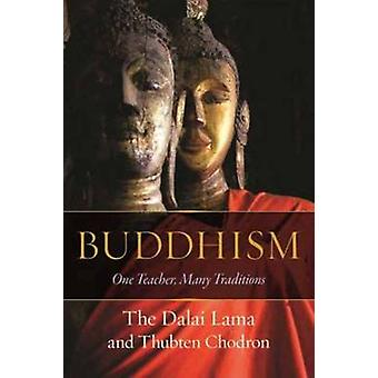 Buddhism - One Teacher - Many Traditions by Dalai Lama XIV - Thubten C