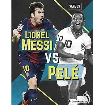 Versus - Lionel Messi vs Pele by Versus - Lionel Messi vs Pele - 978164