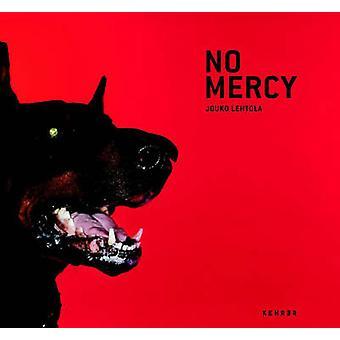 No Mercy by Jouko Lehtola - 9783868284379 Book