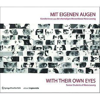 Mit eigenen Augen / With Their Own Eyes - KunstlerInnen aus der ehemal