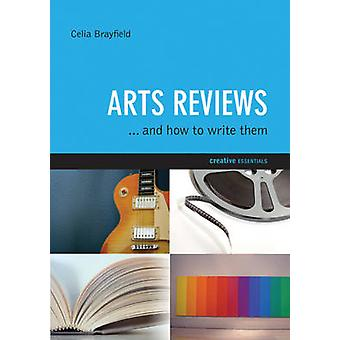 Arts Reviews - How to Write Them by Celia Brayfield - 9781904048916 Bo