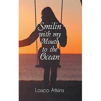Smilin with my Mouth to the Ocean by Atkins & Lasco