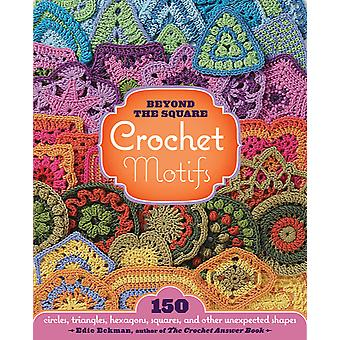 Storey Publishing Beyond The Square Crochet Motifs Sto 20396