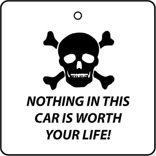 Nothing In This Car Is Worth Your Life Car Air Freshener