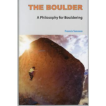 The Boulder: A Philosophy for Bouldering (Paperback) by Sanzaro Francis Gill John