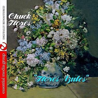 Chuck Flores - importazione USA Flores Azules [CD]