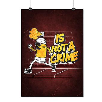 Matte or Glossy Poster with Not Crime Spray Can Funny | Wellcoda | *d2414