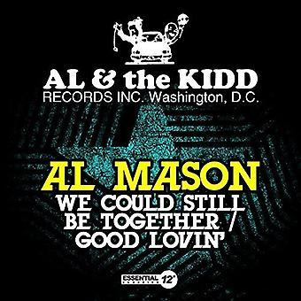 Al Mason - vi kunde fortfarande vara tillsammans / bra Lovin [CD] USA import