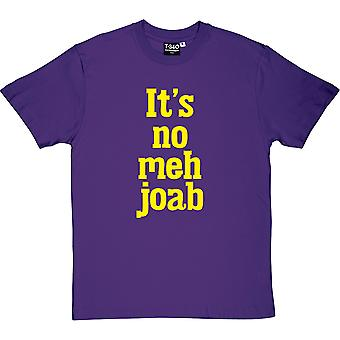 It's No Meh Joab Men's T-Shirt