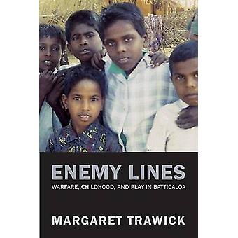 Enemy Lines - Warfare - Childhood - and Play in Batticaloa by Margaret