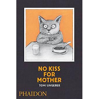 No Kiss for Mother by Tomi Ungerer - 9780714864754 Book