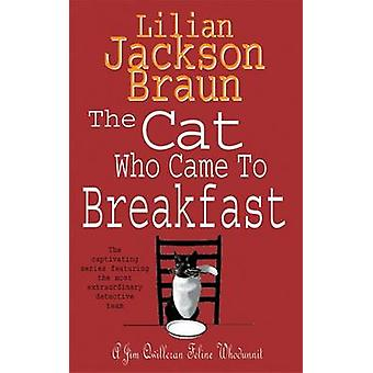 The Cat Who Came to Breakfast by Lilian Jackson Braun - 9780747245131