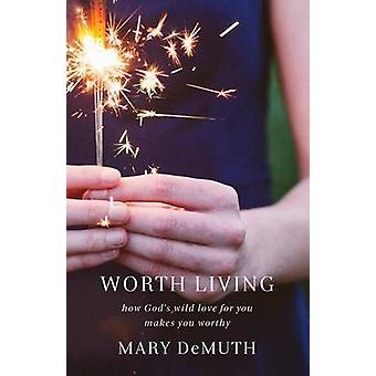 Worth Living by Mary Demuth - 9780801005855 Book