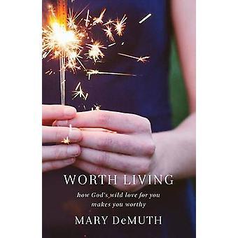 Værd at leve af Mary Demuth - 9780801005855 bog