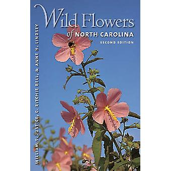 Wild Flowers of North Carolina by William S. Justice - Richie C. Bell