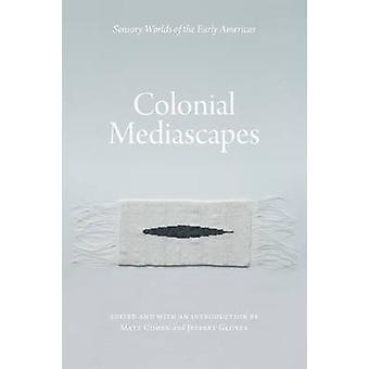 Kolonialne Mediascapes - zmysłowe światy początku Ameryk przez Matt Co