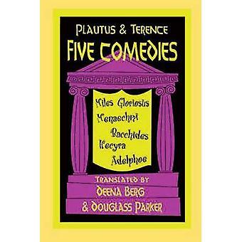 Five Comedies - 'Miles Gloriosus' - 'Menaechmi' - 'Bacchides' - 'Hecyr