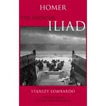The Essential Iliad by Homer - Stanley Lombardo - Sheila Murnaghan -