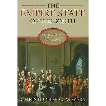 The Empire State of the South - Georgia History in Documents and Essay