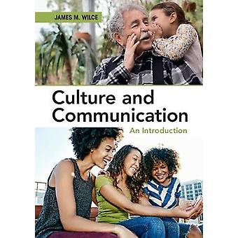 Culture and Communication - An Introduction by James M. Wilce - 978110