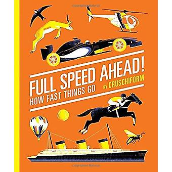 Full Speed Ahead! - How Fast Things Go by Cruschiform - 9781419713385